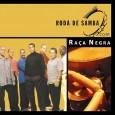 Roda de Samba com: Ra�a Negra