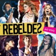 Rebeldes - Ao Vivo