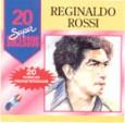 20 Supersucessos - Reginaldo Rossi
