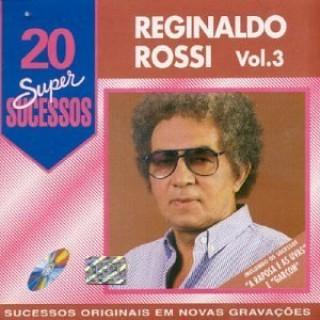 20 Supersucessos - Reginaldo Rossi - Vol. 3