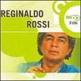Série Bis: Reginaldo Rossi