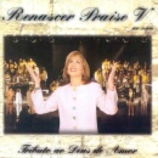 Renascer Praise V - Tributo Ao Deus Amor ( Ao Vivo )