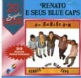 20 Supersucessos - Renato & Seus Blue Caps