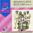 20 Supersucessos - Renato & Seus Blue Caps -Vol 2