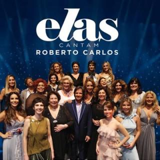 Elas Cantam Roberto Carlos