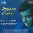Roberto Carlos Canta Para A Juventude - 1965