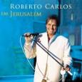 Roberto Carlos Em Jerusalém