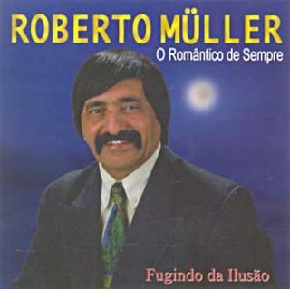 Roberto Muller Roberto Müller Os Grandes Sucessos De Roberto Müller