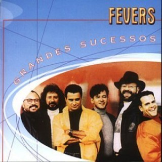 Grandes Sucessos: Fevers