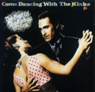 Come Dancing With The Kinks - 1977-1986