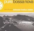 Pure Bossa Nova: Antonio Carlos Jobim
