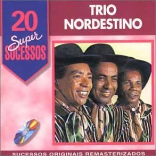 20 Supersucessos - Trio Nordestino