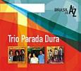 De a A Z: Trio Parada Dura