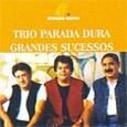 Grandes Sucessos: Trio Parada Dura