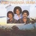 Trio Parada Dura: Especial