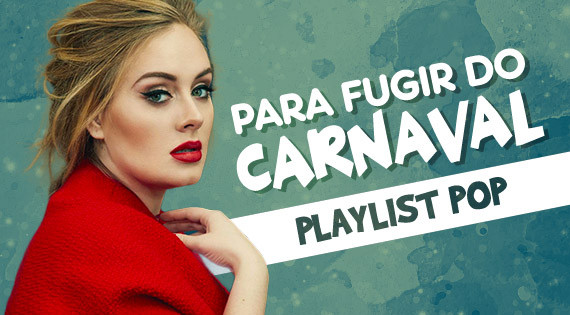 Playlist Carnaval: Pop