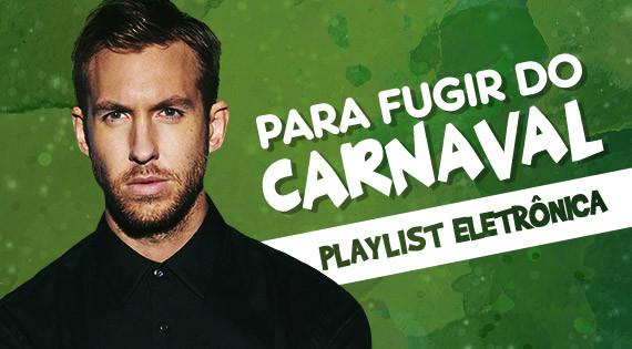 Playlist Carnaval: Eletrônica