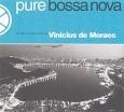 Pure Bossa Nova: Vinícius de Moraes